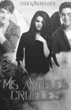 Mis Angeles Crueles (Alonso Villalpando, Jos Canela) by coderandrusher