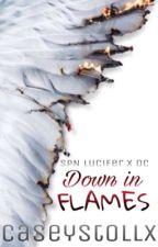 Down in Flames (SPN Lucifer x OC) by CaseyStollx