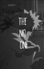 The No One  by angles_with_scars