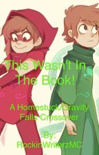 This Wasn't in the Book! A Homestuck/Gravity Falls crossover by thornlessroses