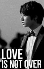 Love Is Not Over by pawrkjimin