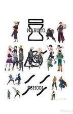 Naruto High School by LiterxlTrxsh