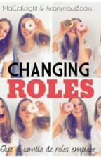 Changing Roles by Anonymousbooks24