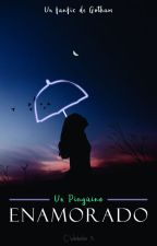 Un Pingüino Enamorado [Gotham Fanfic] - #DCHeroesAwards by ClaudiaWinchester