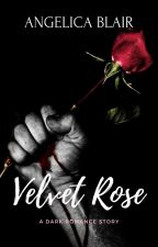 Velvet Rose (ON GOING) by JillieBean0