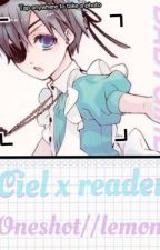 Ciel x Reader LEMON by sexuallydanhowell
