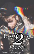Call Me Daddy 2 by justinsmoaning