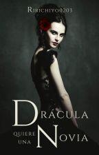 Dracula quiere una novia by ririchiyo0203