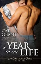 A Year in the Life - A Courtland NovelBook One by CatGrant