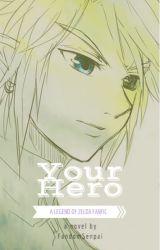 Your Hero | Link x Reader by FandomSenpai