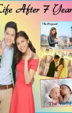 Life after 7yrs (An ALDUB Fanfic) {Completed} by missnips16