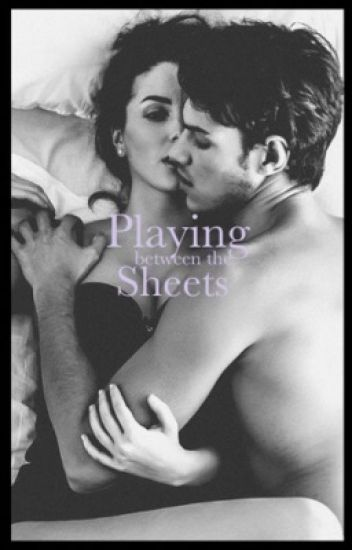 Playing Between the Sheets