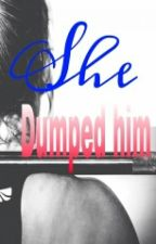 She dumped him by difficultwriter