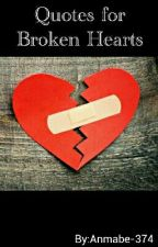 Quotes for Broken Hearts by AnmaBAGUETTE