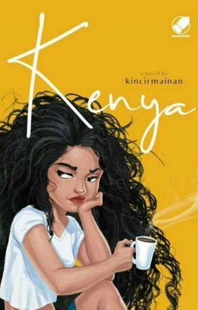 Kenya: Friend, Lover or Nothing [SUDAH TERBIT] by kincirmainan