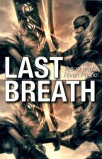 Last Breath (Yasuo X Riven fanfiction) by smore0s