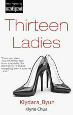 Thirteen Ladies by Klydara_Byun