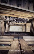 Midnight Poetry Confessions by dawnmist2015