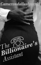 The billionaire's assistant | completed  by camerondallaslover06
