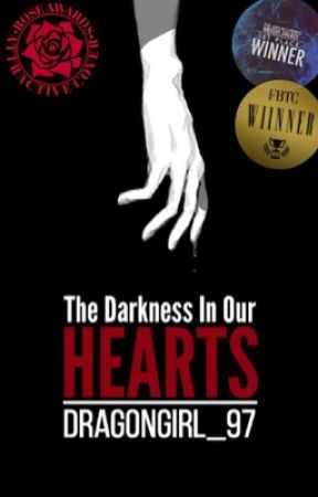 The Darkness In Our Hearts (BOOK 1) by DragonGirl_97