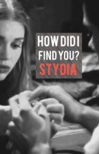 How Did I Find You? || Stydia by lookthatawkwardgirl