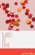 Flares of Love by stillwallflower