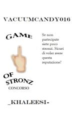 Game Of Stronz - CONCORSO. by _Khaleesi-