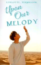 Upon Our Melody (Jin X Reader) by Liselotte_Vermillion