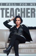 I fell for my teacher by Anett_M