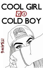 [#1] Cool Girl vs Cold Boy by minskewer