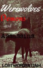 Werewolves Demons and Assassins by LostWordsAt2am