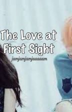THE LOVE AT FIRST SIGHT (ONE SHOT) by jamjamjamjaaaaam