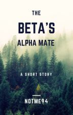 The Beta's Alpha mate by notme94