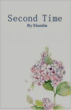 Second Time by shamlia