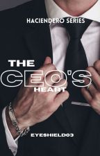 The CEO's Heart ( Completed ) #Wattys2016 by EyeShield03