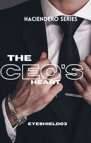 The CEO's Heart ( Completed ) #Wattys2016