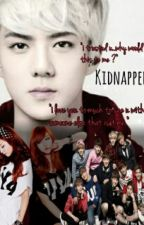 kidnapped... (sehun x reader fanfic) complete by thenameisLiNa