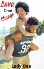 Love Dont Change by Lady_Dee