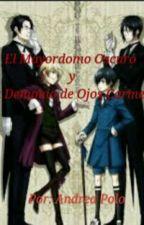El Mayordomo Oscuro y la Demonio de Ojos Carmesí by andrea_polo22