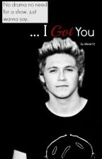 I Got You - Niall Horan FF (on hold) by alisaw12