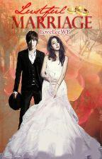 ♡ Lustful Marriage ♡ by LoveLeeRV