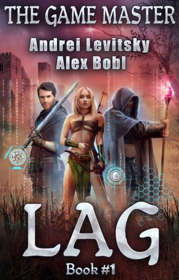 The Lag (LitRPG series The Game Master: Book #1) by A. Levitsky & A. Bobl