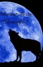 Glaubst du an Werwölfe? by coco_keks