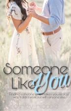 Someone Like You by ashley_niccole