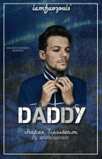 Daddy; louis tomlinson a.u (mature) {Ita}-sospesa by xxloveLouis01xx