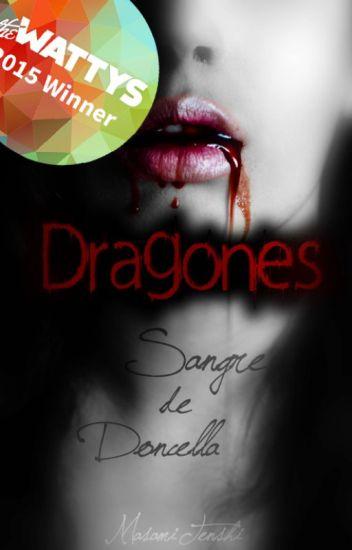 Sangre de Doncella [Saga DRAGONES] #Wattys2016