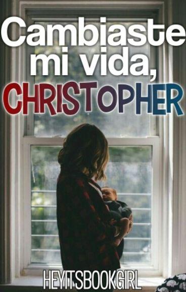 Cambiaste mi vida, Christopher [PROX. EN EDICIÓN]