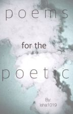 collection of poems for the poetic by isha1019
