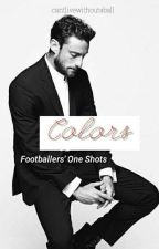 Colors - One shots Footballers'. (Wattys 2017) by cantlivewithoutaball