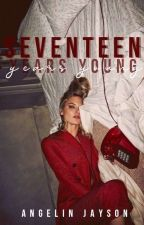Seventeen Years Young by noitsangelin